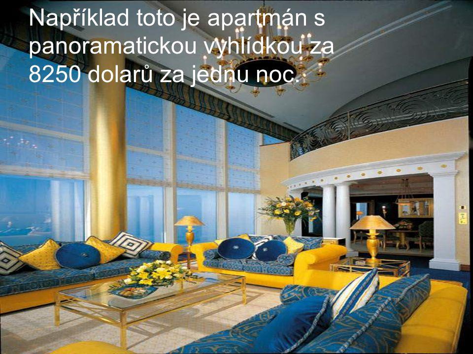 Například toto je apartmán s panoramatickou vyhlídkou za 8250 dolarů za jednu noc.