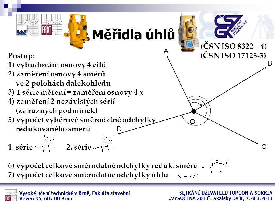 (ČSN ISO 8322 – 4) Postup: (ČSN ISO 17123-3) 1) vybudování osnovy 4 cílů 2) zaměření osnovy 4 směrů ve 2 polohách dalekohledu 3) 1 série měření = zamě