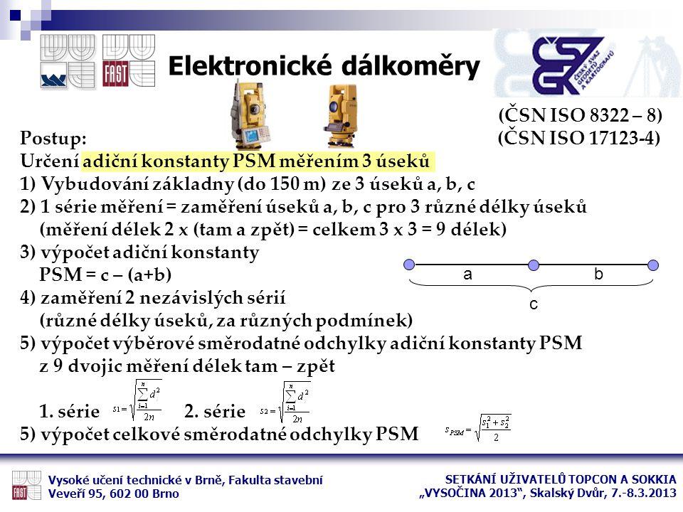 (ČSN ISO 8322 – 8) Postup: (ČSN ISO 17123-4) Určení adiční konstanty PSM měřením 3 úseků 1) Vybudování základny (do 150 m) ze 3 úseků a, b, c 2) 1 sér