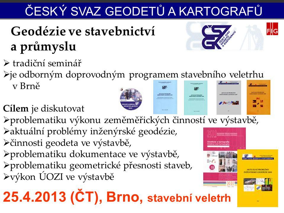 GSP  tradiční seminář  je odborným doprovodným programem stavebního veletrhu v Brně Cílem je diskutovat  problematiku výkonu zeměměřických činností