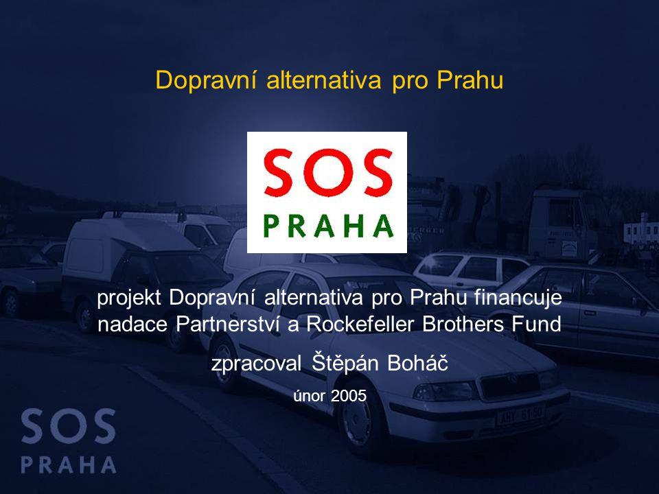 projekt Dopravní alternativa pro Prahu financuje nadace Partnerství a Rockefeller Brothers Fund zpracoval Štěpán Boháč únor 2005 Dopravní alternativa pro Prahu