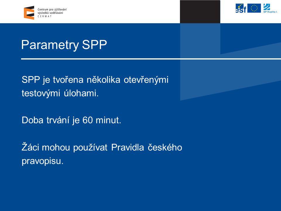 Parametry SPP SPP je tvořena několika otevřenými testovými úlohami.