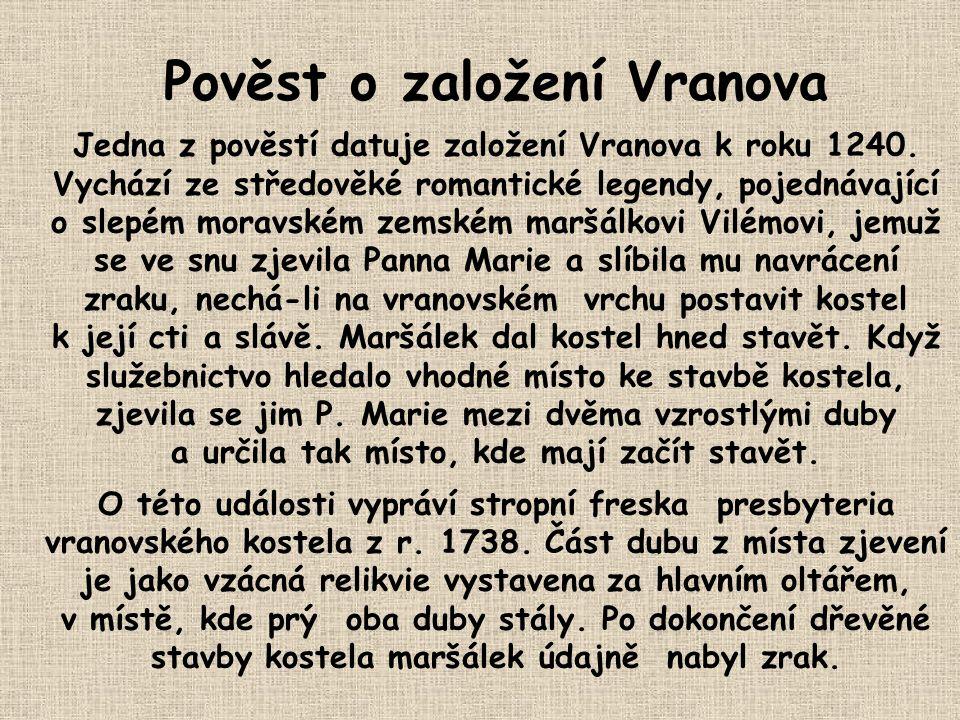 Pověst o založení Vranova Jedna z pověstí datuje založení Vranova k roku 1240.