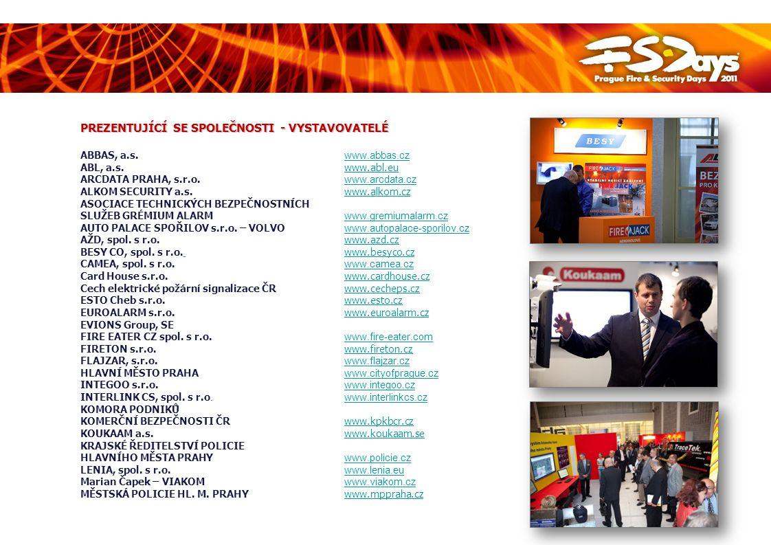 PREZENTUJÍCÍ SE SPOLEČNOSTI – VYSTAVOVATELÉ Ministerstvo vnitra ČR www.mvcr.cz www.mvcr.cz ORSEC s.r.o.www.orsec.czwww.orsec.cz PCS, spol.
