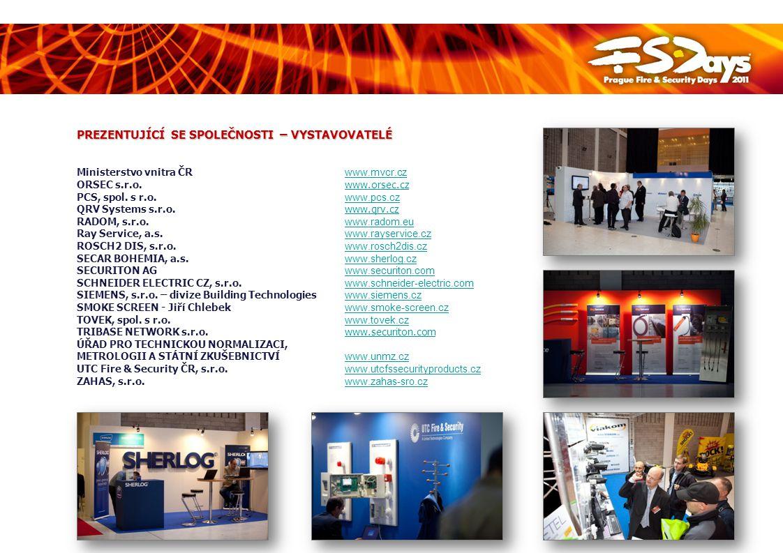 PRŮBĚH PŘEHLÍDKY Prague Fire & Security Days 2011 je akcí zaměřenou na netradiční prezentaci elektronických i mechanických zabezpečovacích systémů, bezpečnostních agentur, bezpečnostních složek státu, měst a obcí, poskytovatelů služeb v oblasti ochrany zdraví, života a majetku v reprezentativních prostorách budovy Národní galerie v Praze, Veletržním paláci.