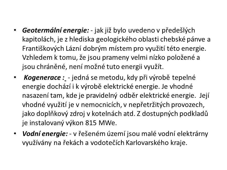 • Geotermální energie: - jak již bylo uvedeno v předešlých kapitolách, je z hlediska geologického oblasti chebské pánve a Františkových Lázní dobrým m