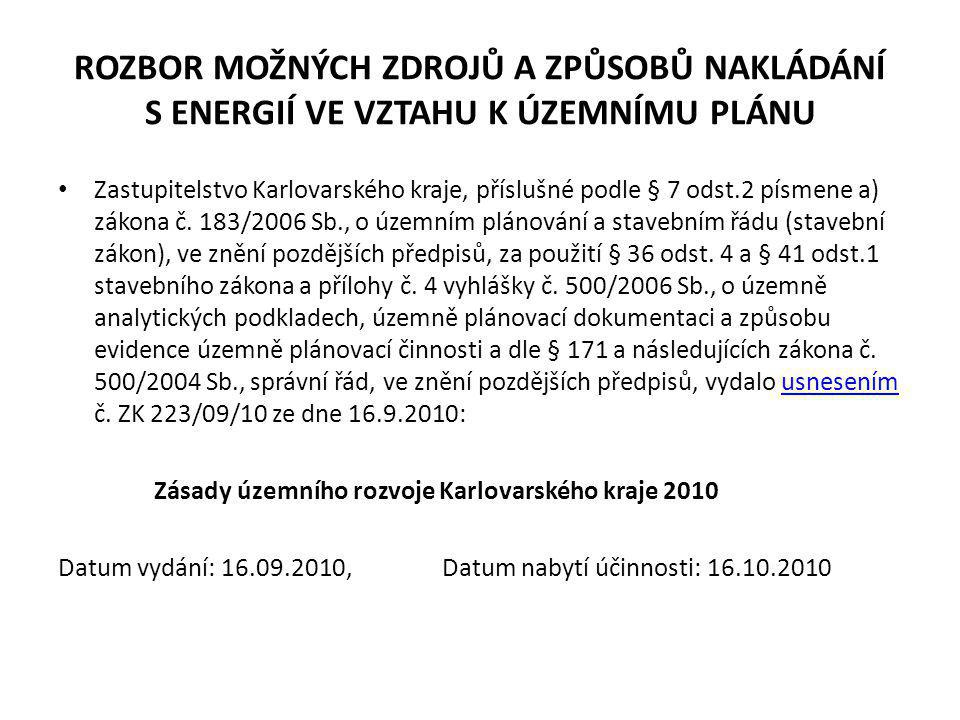 ROZBOR MOŽNÝCH ZDROJŮ A ZPŮSOBŮ NAKLÁDÁNÍ S ENERGIÍ VE VZTAHU K ÚZEMNÍMU PLÁNU • Zastupitelstvo Karlovarského kraje, příslušné podle § 7 odst.2 písmen