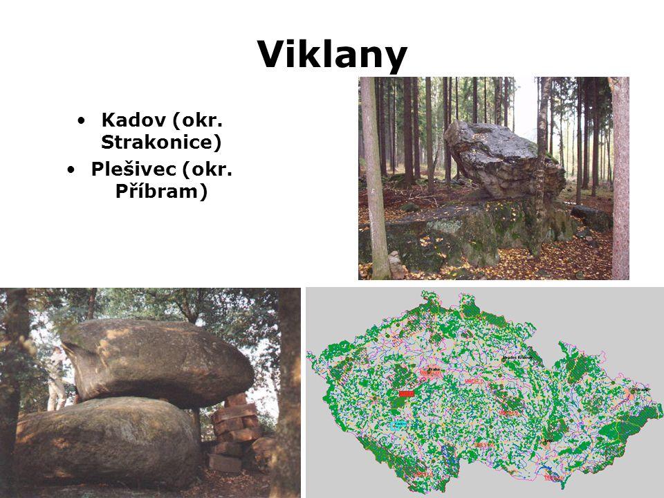 Viklany •Kadov (okr. Strakonice) •Plešivec (okr. Příbram)