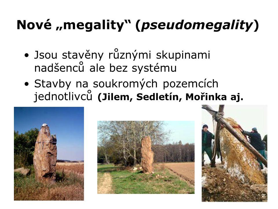 """Nové """"megality"""" (pseudomegality) •Jsou stavěny různými skupinami nadšenců ale bez systému •Stavby na soukromých pozemcích jednotlivců (Jilem, Sedletín"""