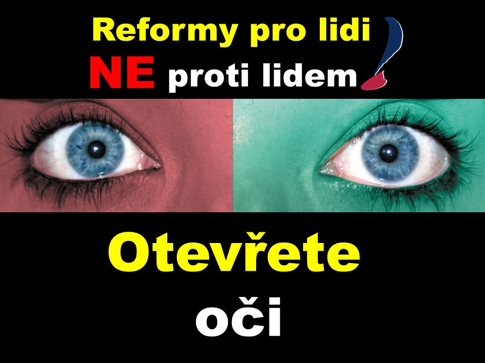 Otevřete oči Reformy pro lidi NE proti lidem