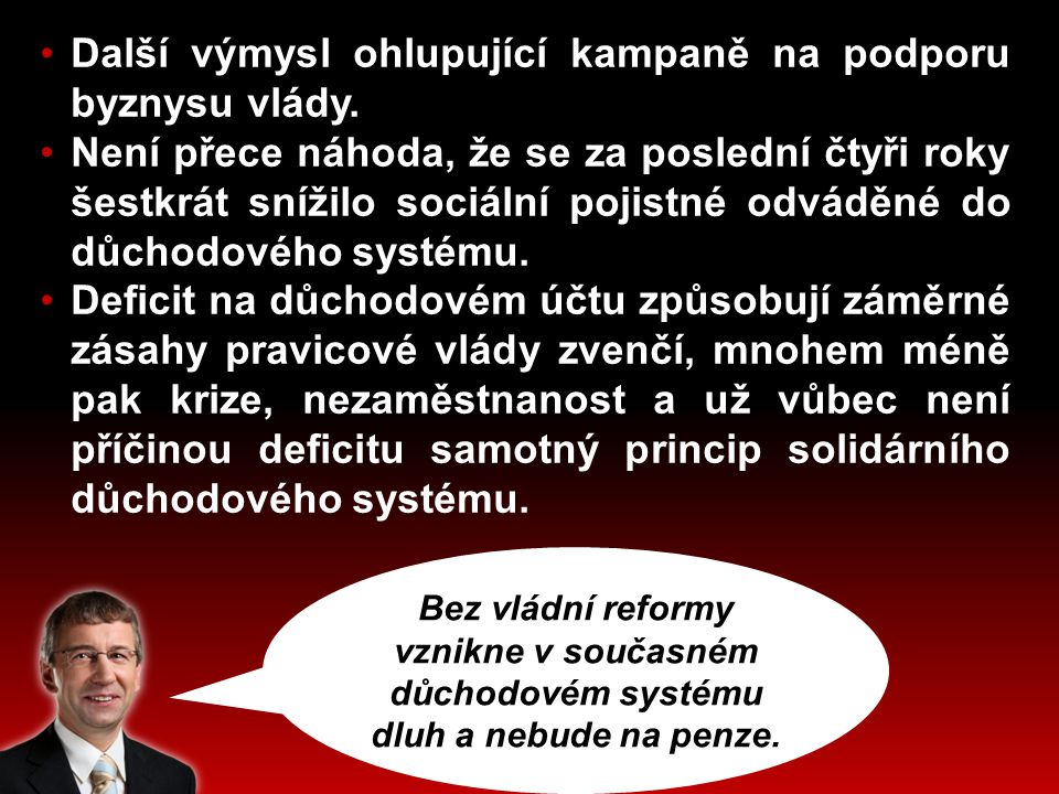 Bez vládní reformy vznikne v současném důchodovém systému dluh a nebude na penze.