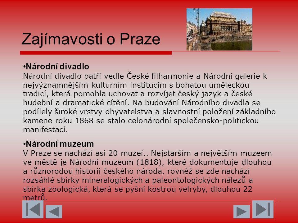 Zajímavosti o Praze •Národní divadlo Národní divadlo patří vedle České filharmonie a Národní galerie k nejvýznamnějším kulturním institucím s bohatou