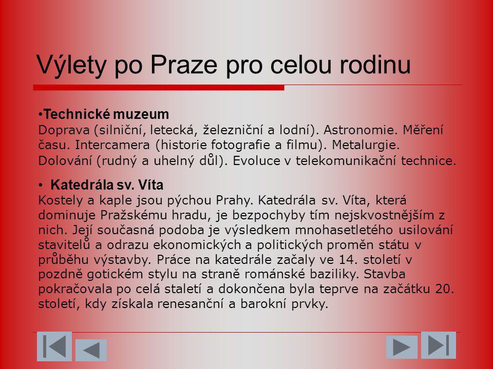 Ubytování a stravování •Praha nabízí svým návštěvníkům široký výběr ubytovacích kapacit.