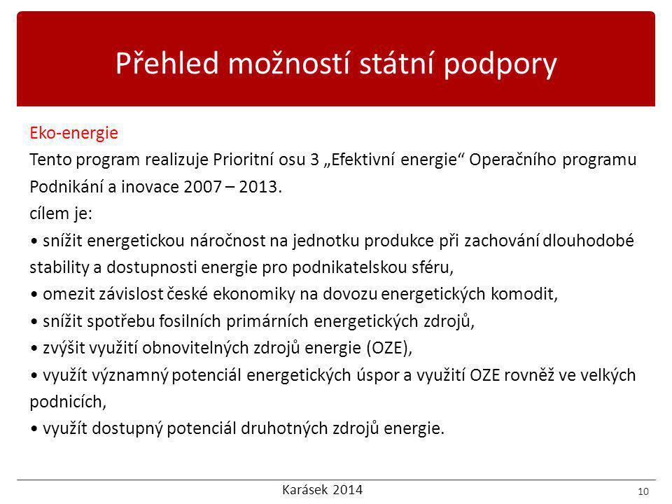 """Karásek 2014 Eko-energie Tento program realizuje Prioritní osu 3 """"Efektivní energie Operačního programu Podnikání a inovace 2007 – 2013."""