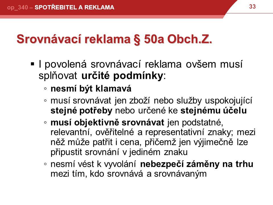 33 op_340 – SPOTŘEBITEL A REKLAMA Srovnávací reklama § 50a Obch.Z.