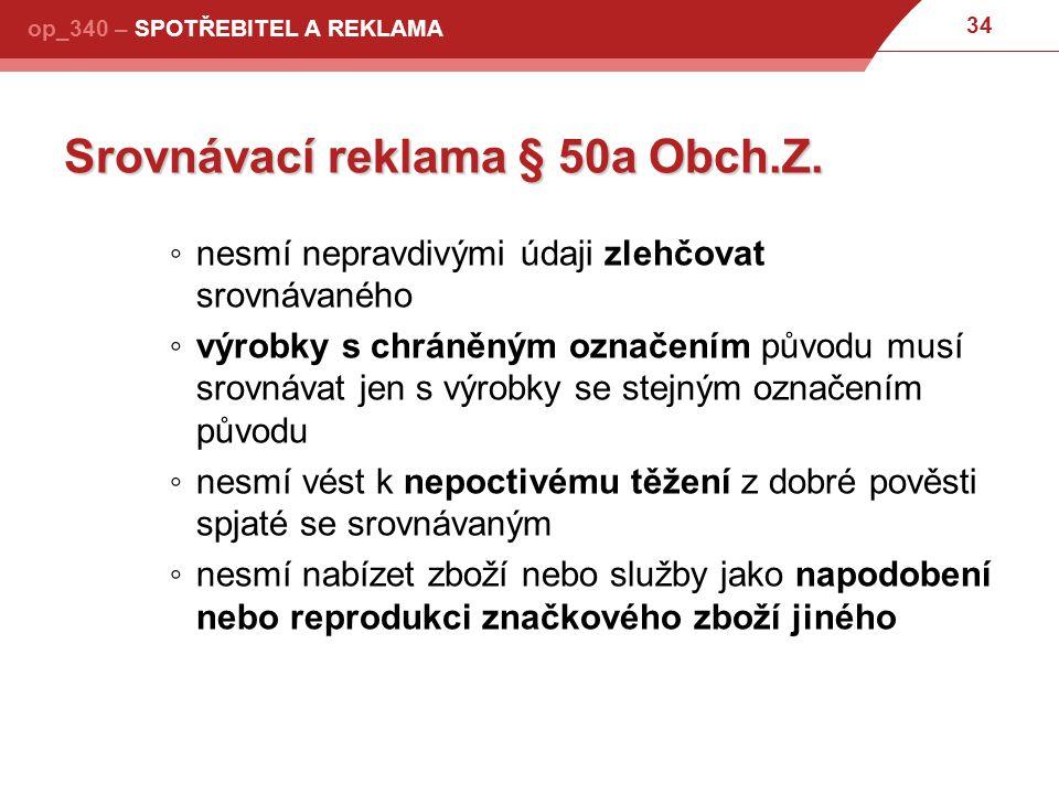 34 op_340 – SPOTŘEBITEL A REKLAMA Srovnávací reklama § 50a Obch.Z.