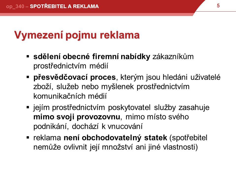 66 op_340 – SPOTŘEBITEL A REKLAMA Reklama na tabákové výrobky  Upravuje jí zákon č.