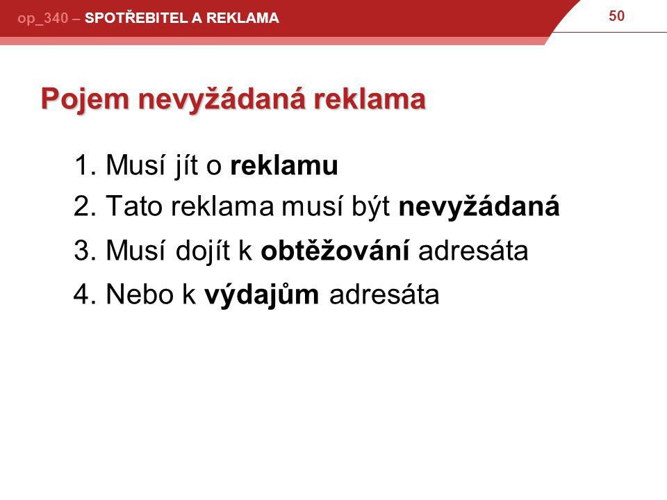 50 op_340 – SPOTŘEBITEL A REKLAMA Pojem nevyžádaná reklama 1.