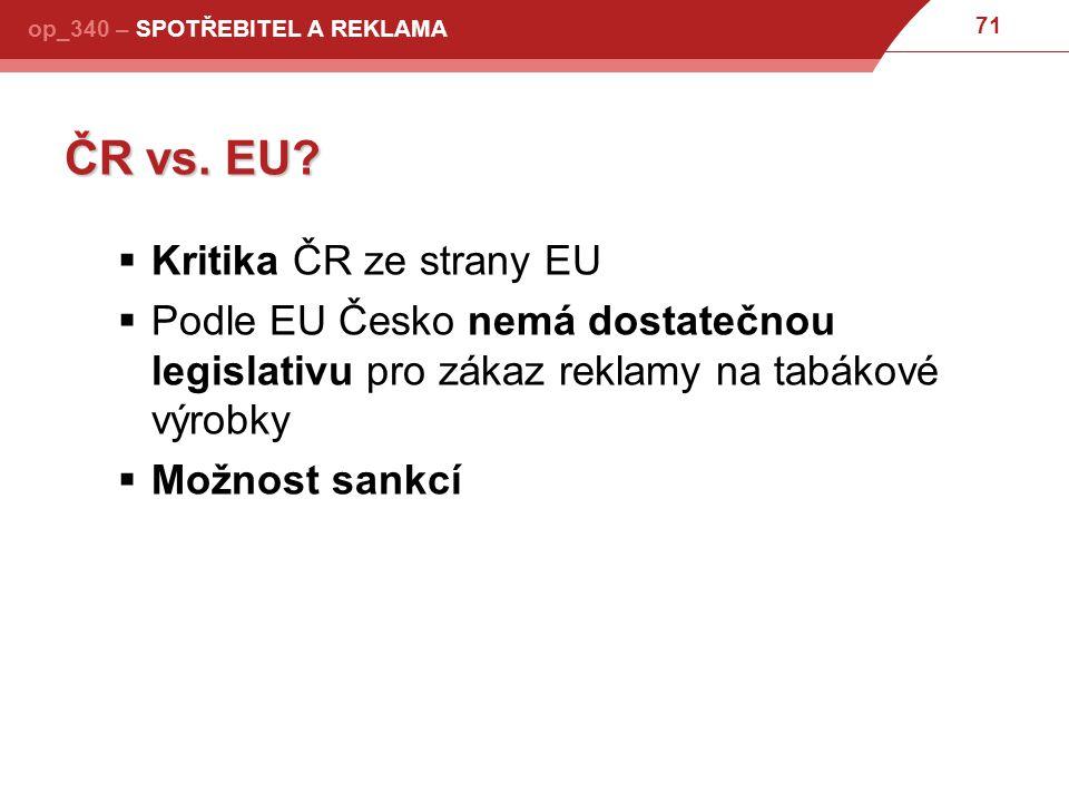 71 op_340 – SPOTŘEBITEL A REKLAMA ČR vs.EU.