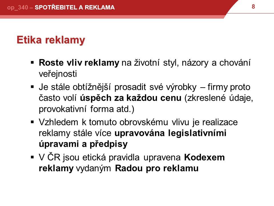 19 op_340 – SPOTŘEBITEL A REKLAMA Kontrola a dozor  Krajské živnostenské úrady  Rada pre reklamu
