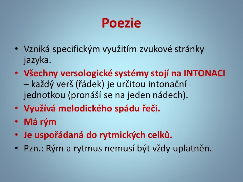 • Vzniká specifickým využitím zvukové stránky jazyka.