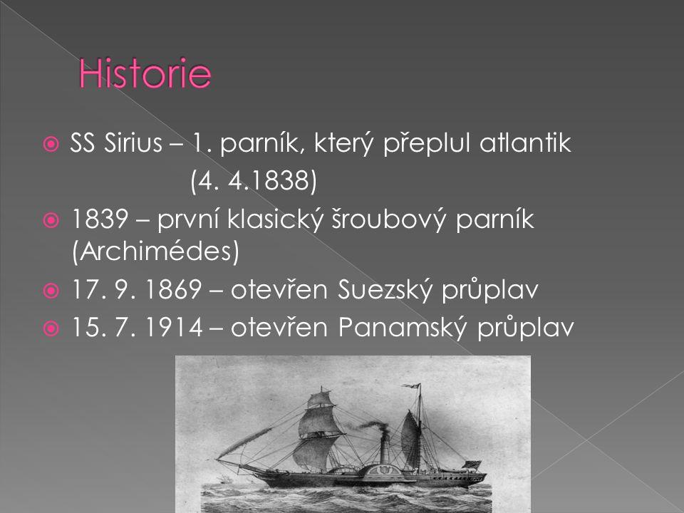  SS Sirius – 1. parník, který přeplul atlantik (4. 4.1838)  1839 – první klasický šroubový parník (Archimédes)  17. 9. 1869 – otevřen Suezský průpl