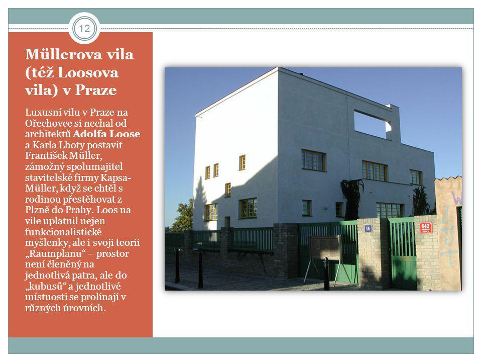 Müllerova vila (též Loosova vila) v Praze Luxusní vilu v Praze na Ořechovce si nechal od architektů Adolfa Loose a Karla Lhoty postavit František Müll