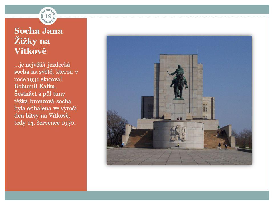 Socha Jana Žižky na Vítkově...je největší jezdecká socha na světě, kterou v roce 1931 skicoval Bohumil Kafka. Šestnáct a půl tuny těžká bronzová socha