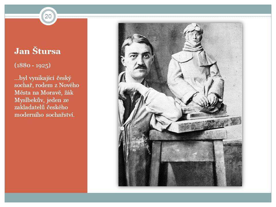 Jan Štursa (1880 - 1925) …byl vynikající český sochař, rodem z Nového Města na Moravě, žák Myslbekův, jeden ze zakladatelů českého moderního sochařstv
