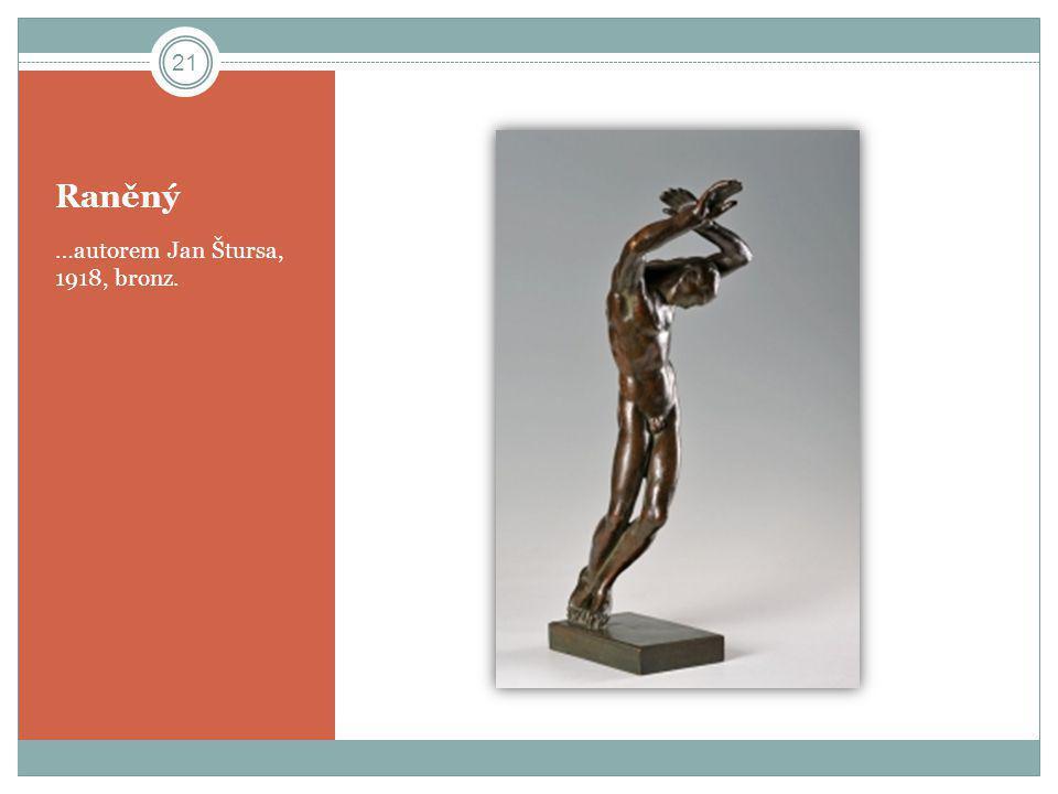 Raněný …autorem Jan Štursa, 1918, bronz. 21