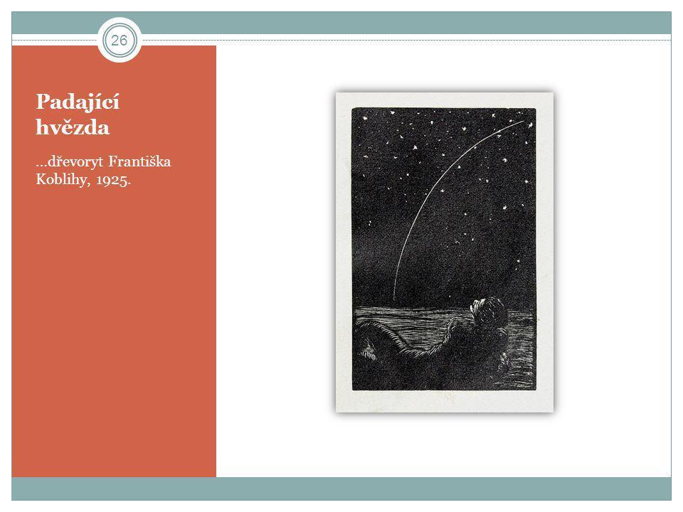 Padající hvězda …dřevoryt Františka Koblihy, 1925. 26