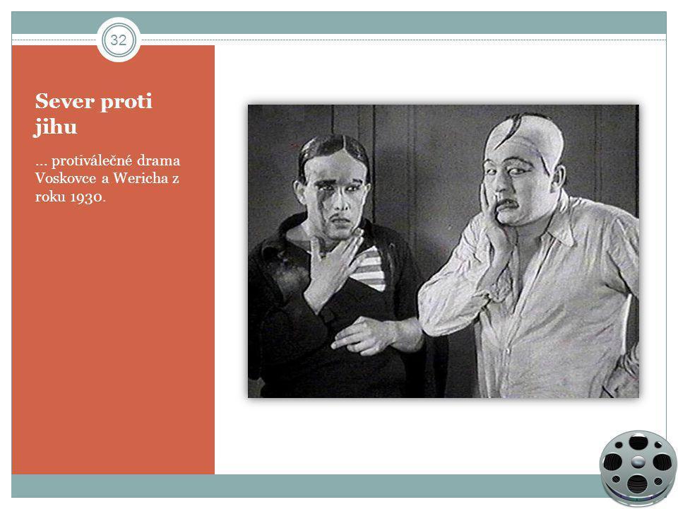 Sever proti jihu... protiválečné drama Voskovce a Wericha z roku 1930. 32