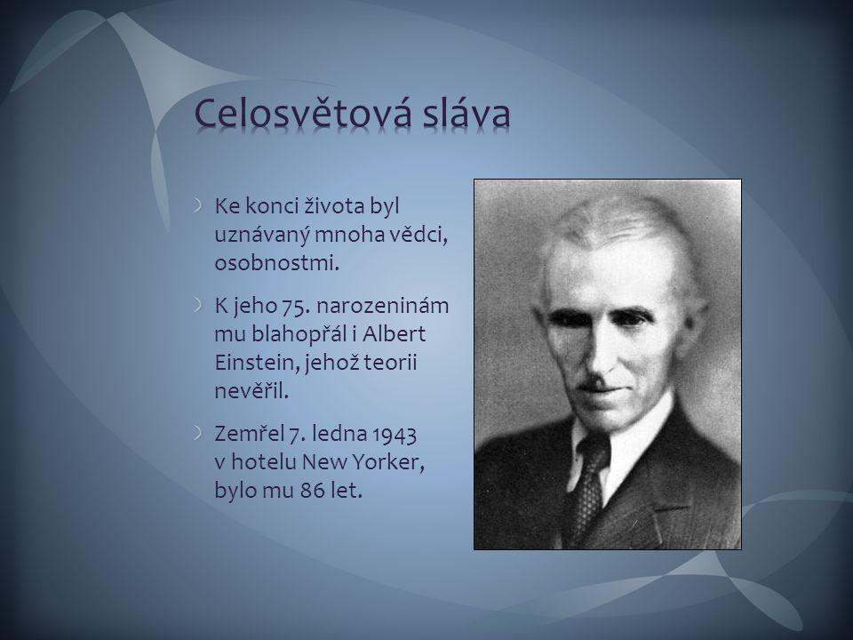 Ke konci života byl uznávaný mnoha vědci, osobnostmi. K jeho 75. narozeninám mu blahopřál i Albert Einstein, jehož teorii nevěřil. Zemřel 7. ledna 194