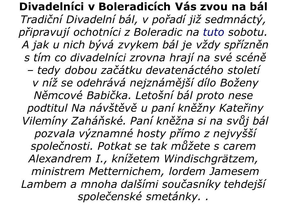 Divadelníci v Boleradicích Vás zvou na bál Tradiční Divadelní bál, v pořadí již sedmnáctý, připravují ochotníci z Boleradic na tuto sobotu.