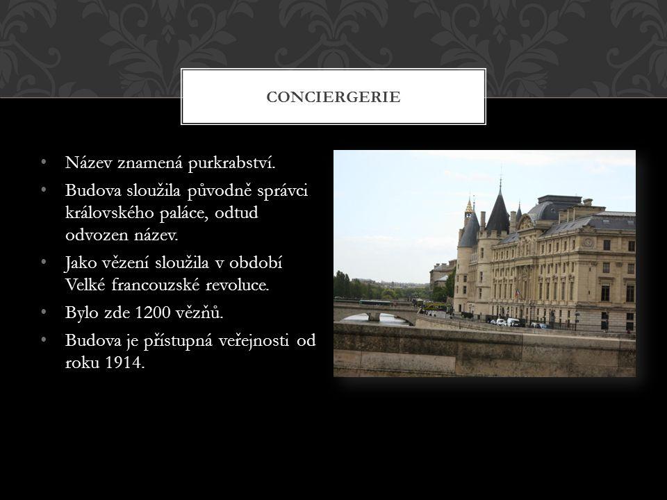 • Název znamená purkrabství. • Budova sloužila původně správci královského paláce, odtud odvozen název. • Jako vězení sloužila v období Velké francouz