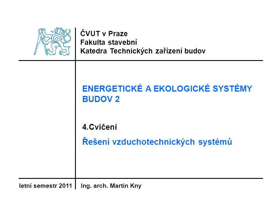 4.cvičení: VZT systémy Obsah: •Používané VZT systémy •Zadání 4. úlohy – Návrh VZT systému