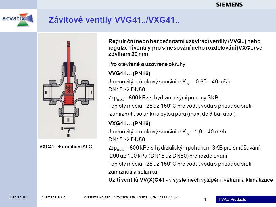 HVAC Products Siemens s.r.o.Vlastimil Kojzar, Evropská 33a, Praha 6, tel.:233 033 623 1 Červen 04 Závitové ventily VVG41../VXG41.. Regulační nebo bezp