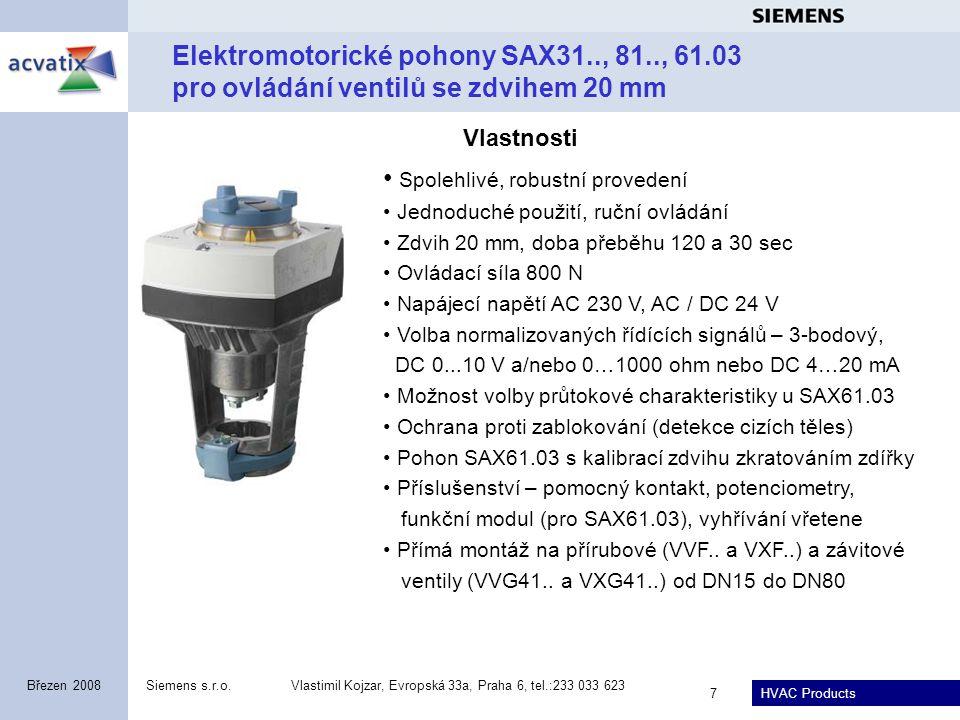HVAC Products Siemens s.r.o.Vlastimil Kojzar, Evropská 33a, Praha 6, tel.:233 033 623 7 Březen 2008 Elektromotorické pohony SAX31.., 81.., 61.03 pro o