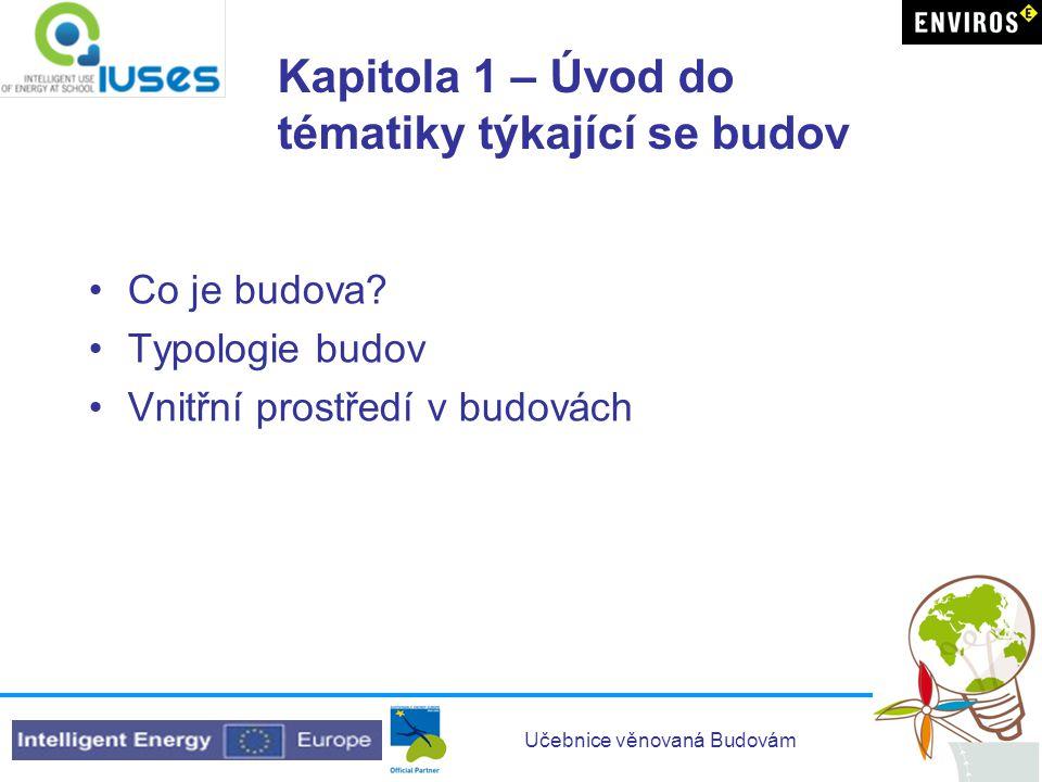 Učebnice věnovaná Budovám Kapitola 7 - Cvičení •Návod jak provést monitorování spotřeby energie a energetický audit doma nebo ve škole