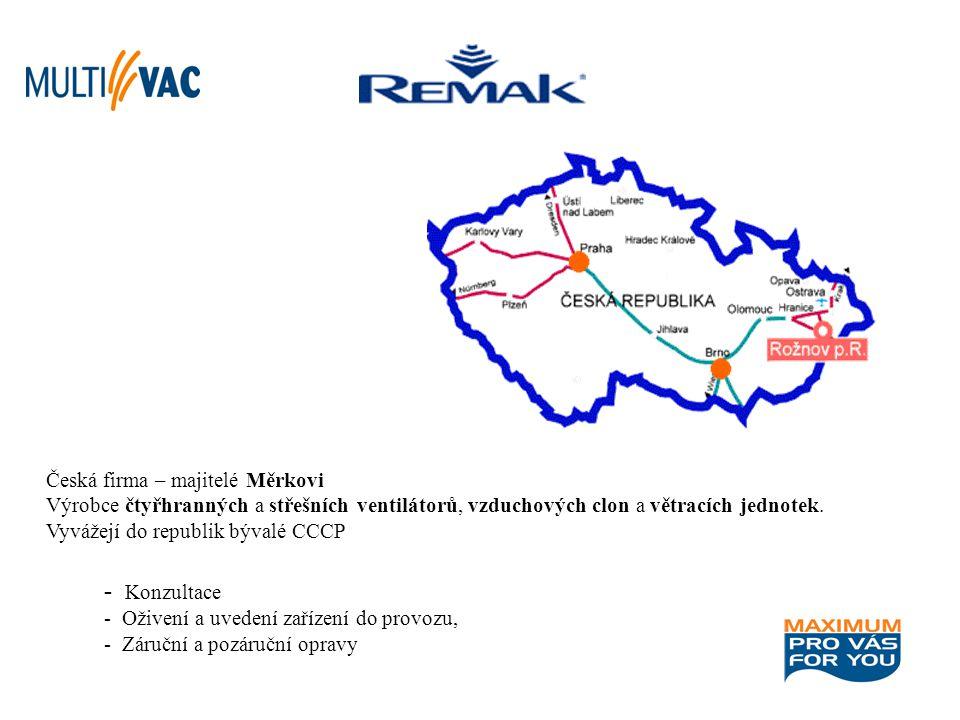 Česká firma – majitelé Měrkovi Výrobce čtyřhranných a střešních ventilátorů, vzduchových clon a větracích jednotek. Vyvážejí do republik bývalé CCCP -