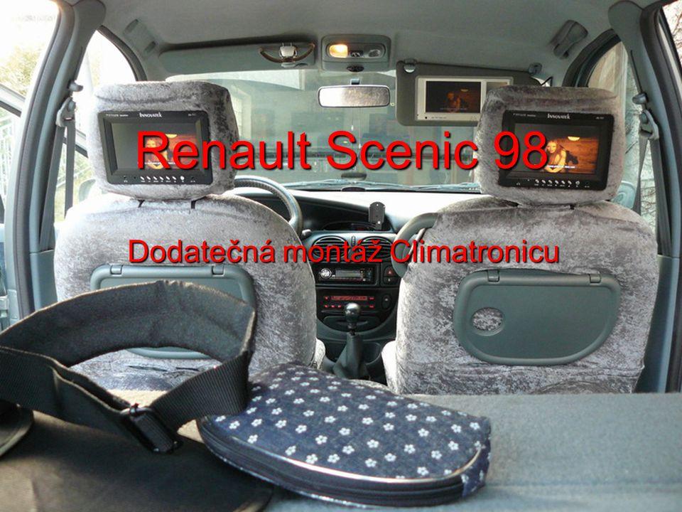 Renault Scenic 98 Dodatečná montáž Climatronicu