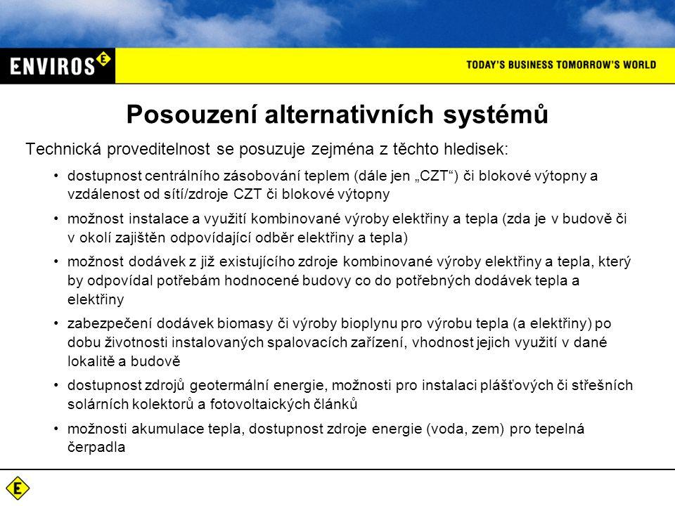 """Posouzení alternativních systémů Technická proveditelnost se posuzuje zejména z těchto hledisek: •dostupnost centrálního zásobování teplem (dále jen """""""