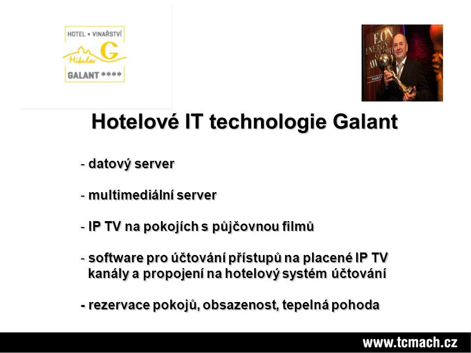 Hotelové IT technologie Galant Hotelové IT technologie Galant - datový server - multimediální server - IP TV na pokojích s půjčovnou filmů - software pro účtování přístupů na placené IP TV kanály a propojení na hotelový systém účtování kanály a propojení na hotelový systém účtování - rezervace pokojů, obsazenost, tepelná pohoda