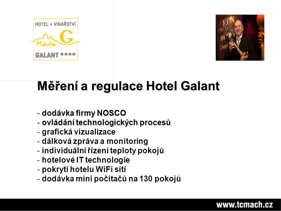 Měření a regulace Hotel Galant - dodávka firmy NOSCO - ovládání technologických procesů - grafická vizualizace - dálková zpráva a monitoring - individuální řízení teploty pokojů - hotelové IT technologie - pokrytí hotelu WiFi sítí - dodávka mini počítačů na 130 pokojů