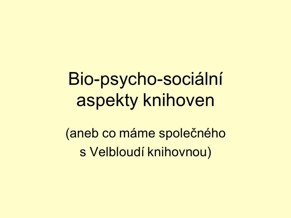 Bio-psycho-sociální aspekty knihoven (aneb co máme společného s Velbloudí knihovnou)