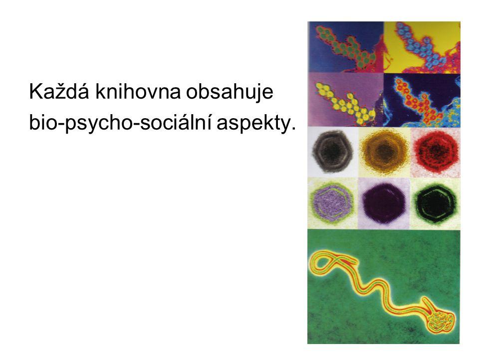 Každá knihovna obsahuje bio-psycho-sociální aspekty.