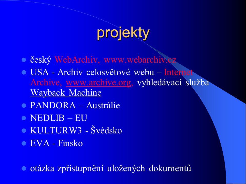 archivace WWW  Web – více než 5 m iliard veřejných stránek, 550 miliard dokumentů v tzv. deep webu (výsledky hledání, převody (např. měn), dynamicky
