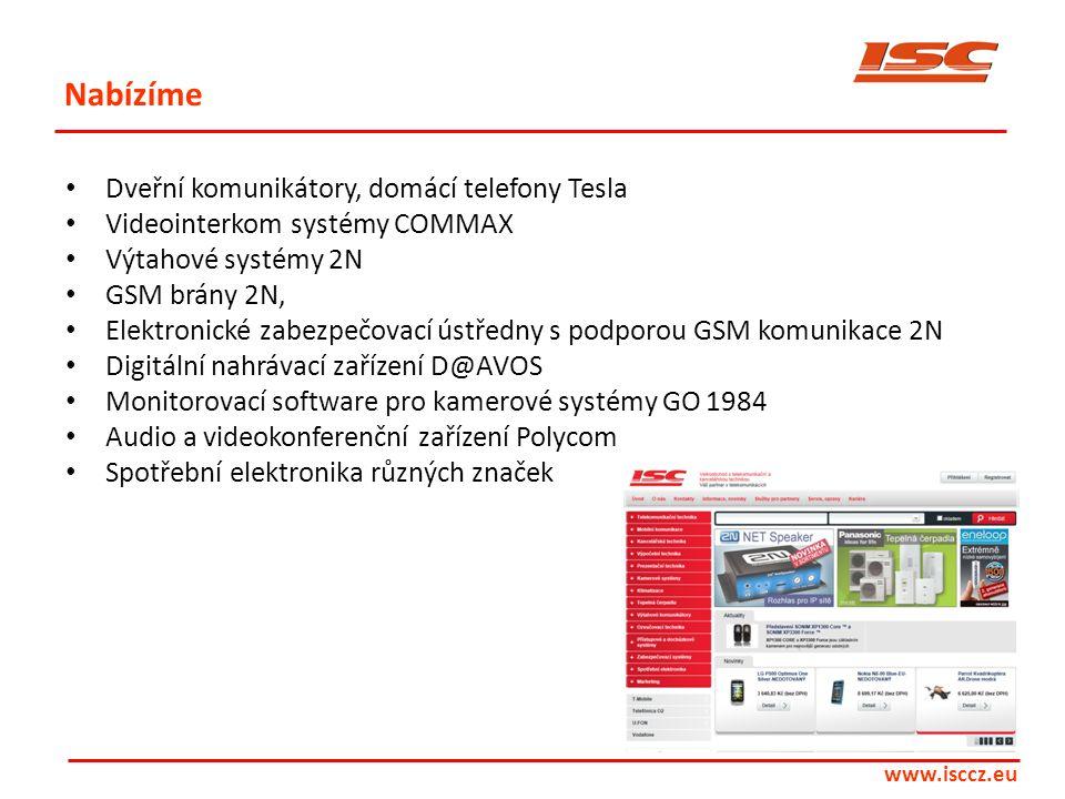 www.isccz.eu Nabízíme • Dveřní komunikátory, domácí telefony Tesla • Videointerkom systémy COMMAX • Výtahové systémy 2N • GSM brány 2N, • Elektronické