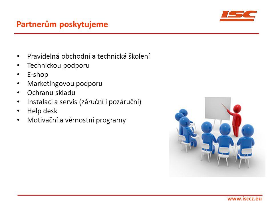 www.isccz.eu Partnerům poskytujeme • Pravidelná obchodní a technická školení • Technickou podporu • E-shop • Marketingovou podporu • Ochranu skladu •
