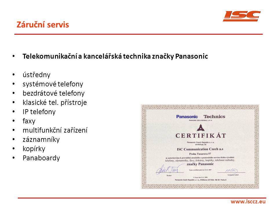 www.isccz.eu Záruční servis • Telekomunikační a kancelářská technika značky Panasonic • ústředny • systémové telefony • bezdrátové telefony • klasické